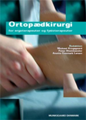 Ortopædkirurgi for ergoterapeuter og fysioterapeuter