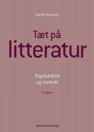 Tæt på litteratur - Fagdidaktik og metode